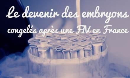 Le devenir des embryons congelés après une FIV en France