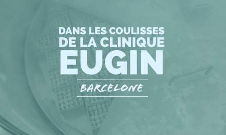 Visite de la clinique Eugin à Barcelone (Espagne)
