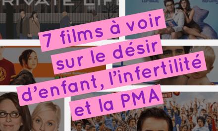 7 films à voir sur le désir d'enfant, l'infertilité et la PMA
