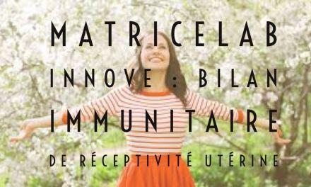 MatriceLab Innove  : bilan immunitaire de réceptivité utérine