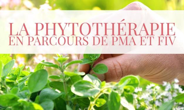 La Phytothérapie en PMA et FIV