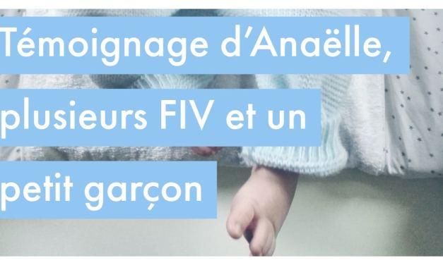 Témoignage d'Anaëlle, plusieurs FIV et un petit garçon