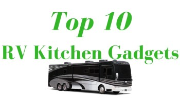 Top 10 Best RV Kitchen Gadgets And Accessories You Must Have