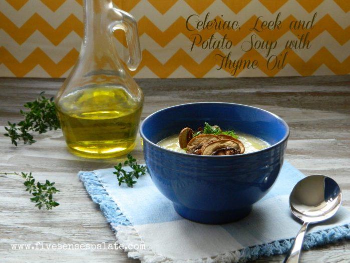 Celeriac, Leek & Potato Soup with Thyme Oil Recipe | Five Senses Palate