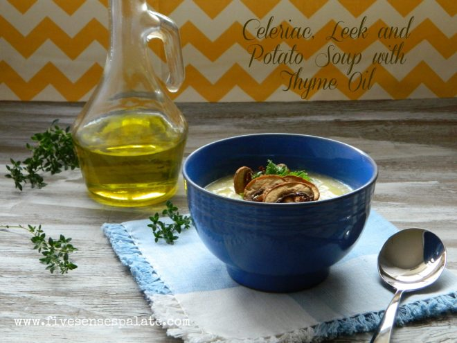 Celeriac, Leek & Potato Soup with Thyme Oil Recipe | Five Senses Palate