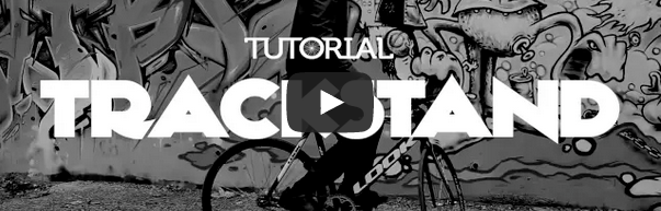 Tutoriel Fixie Love #1 : le trackstand