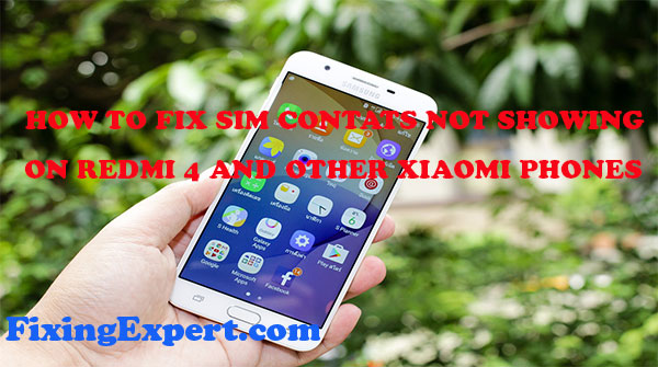 Sim Contacts Not Showing On Redmi 4 And Other Xiaomi Phones