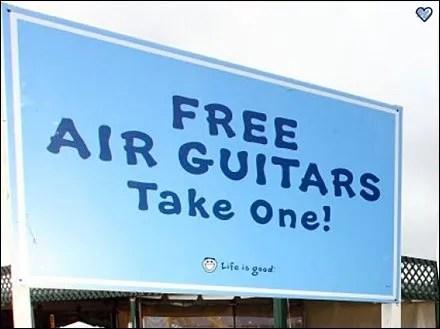Free Air Guitars, Take One! Life is Good