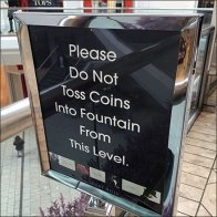 Do Not Toss Coins In Fountain Feature