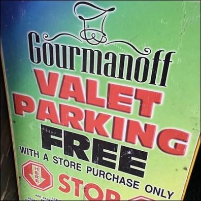 Gourmanoff Gourmet Grocery Valet Parking