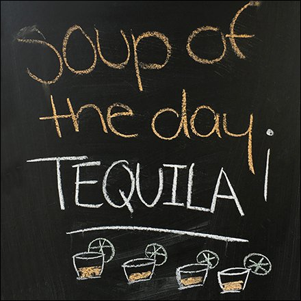 Tequila Soup of The Day Chalkboard Feature