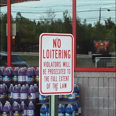 No Loitering Is Not The Normal Retail Vibe