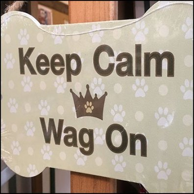Keep Calm Wag On Pet Sign At Farm Store