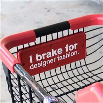I Brake For Fashion Shopping Cart at T.J.Maxx