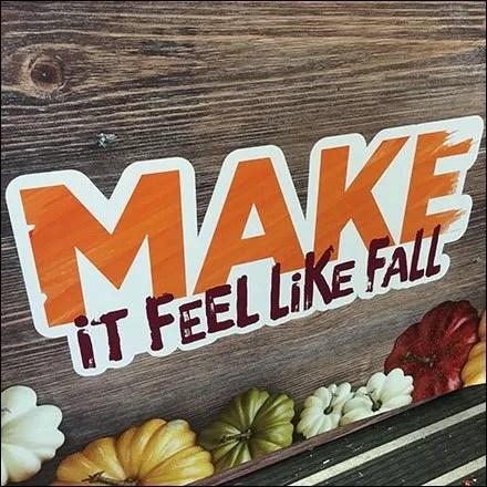 Make It Feel Like Fall At Michaels