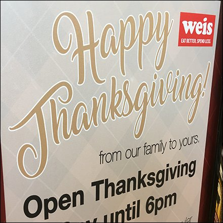 Weis Thanksgiving Hours Until 6-00 PM Square2