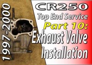 1997 - 2001 Honda CR250 - Top End Service - Part 10 - Exhaust Valve Installation