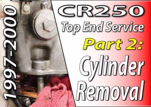 1997 - 2001 Honda CR250 - Top End Service - Part 2 - Cylinder Removal
