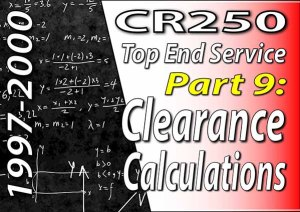 1997 - 2001 Honda CR250 - Top End Service - Part 9 - Clearance Calculations