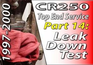 1997 - 2001 Honda CR250 - Top End Service - Part 14 - Leak Down Test - Featured