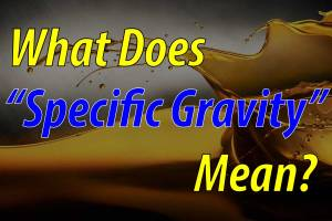 """What Does """"Specific Gravity"""" Mean For Fuel?"""