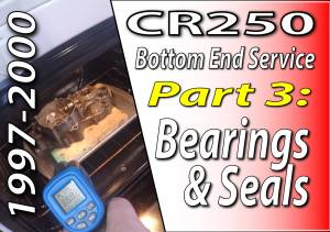 1997 - 2001 Honda CR250 - Bottom End Service - Part 3 - Bearings And Seals - Featured