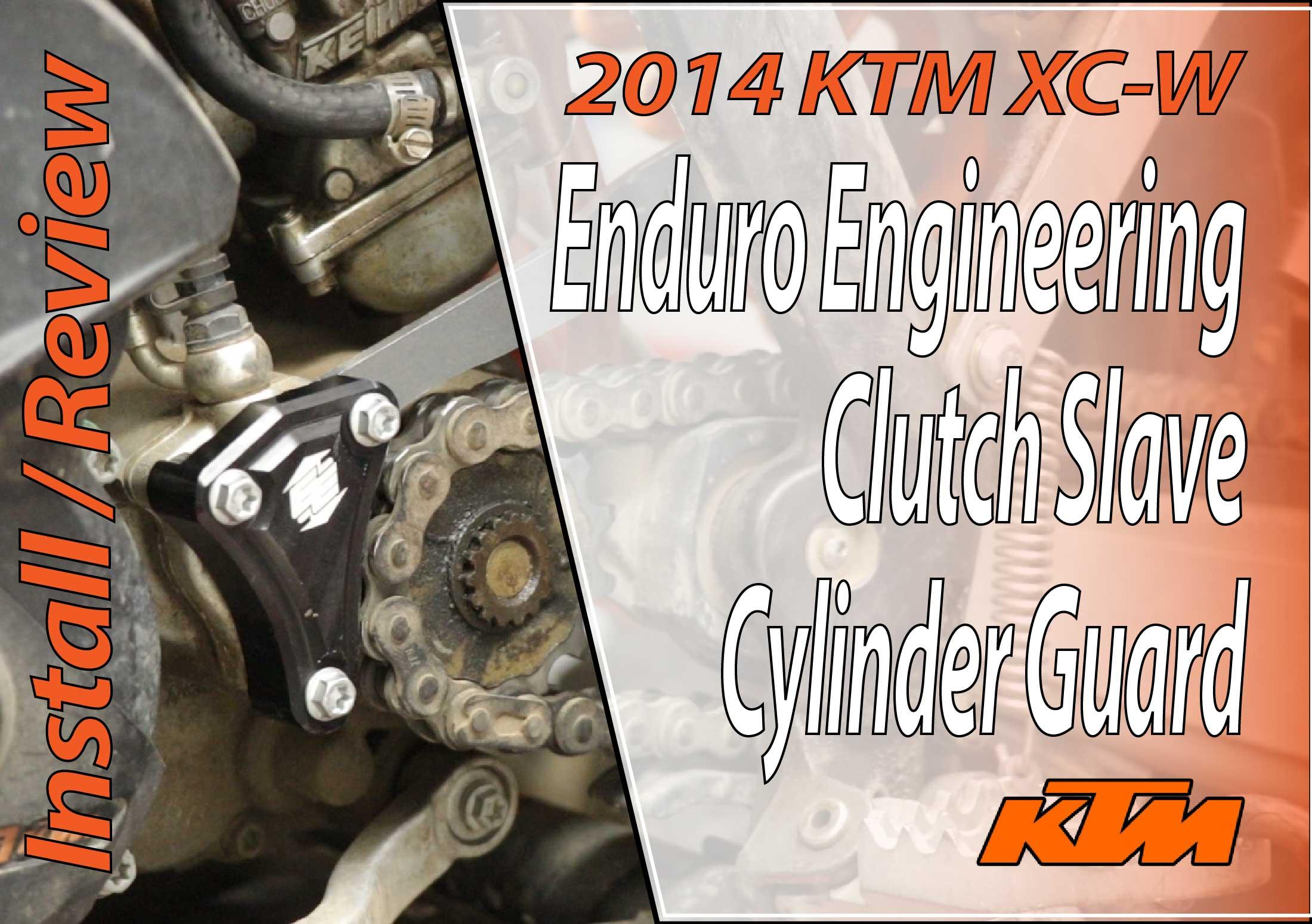 2014 KTM 300 XC-W - Enduro Engineering Clutch Slave Cylinder