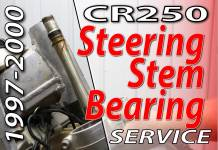 1997 - 2001 Honda CR250 - Front Suspension - Steering Stem Bearing Service - Featured