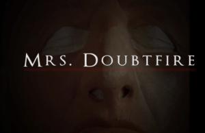 MRS. DOUBTFIRE As a Horror Film