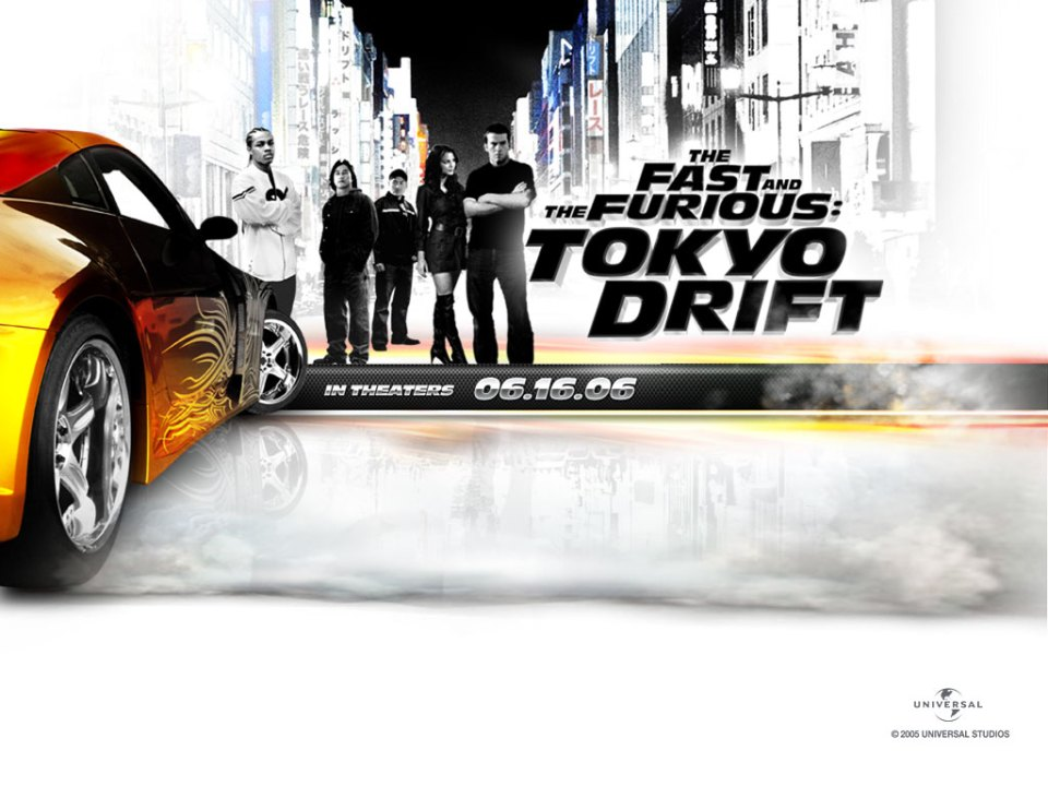 Fast and the Furious: Tokyo Drift.