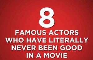 Famous Actors Who Never Been Good In A Movie