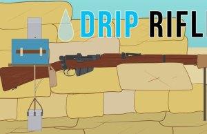 drip rifle