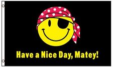 Have a nice day matey Smiley face flag 5ft x 3ft