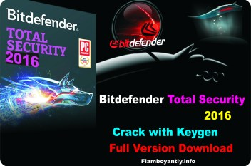 Bitdefender Total Security 2016 Crack with Keygen Full Version Download