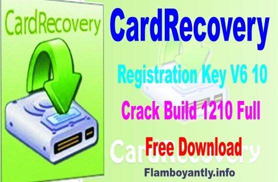 CardRecovery Registration Key V6 10 Crack Build 1210 Full free Download