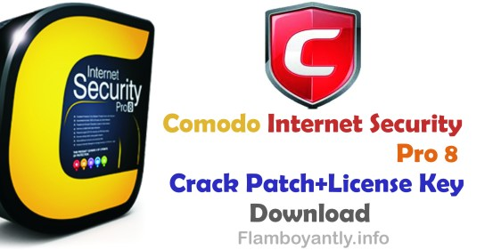 Comodo Internet Security Pro 8 Crack Patch+License Key Download