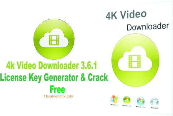 4k Video Downloader 3.6.1 License Key Generator & Crack Free