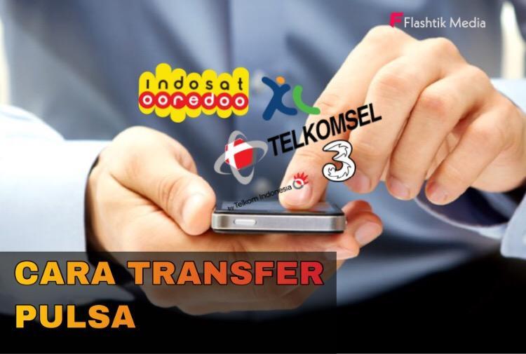 Cara transfer pulsa telkomsel semua operator