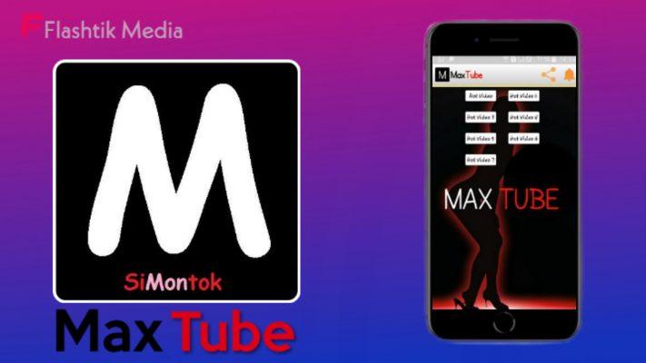 Aplikasi hot MaxTube Simontok Terbaru
