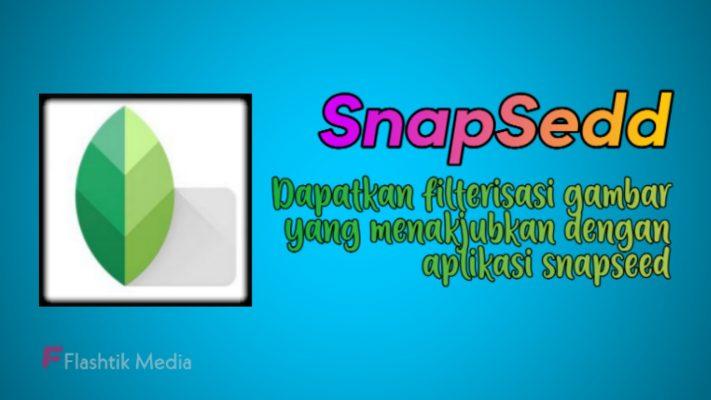 Aplikasi editor foto terbaik snapseed