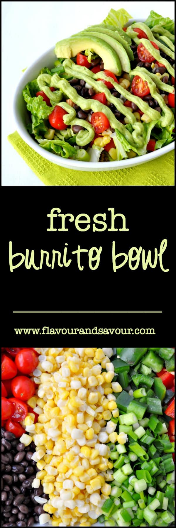 Fresh Burrito Bowl. All the flavours of the Southwest! Quinoa, black beans and fresh crispy vegetables, drizzled in avocado cream. We like this for an easy weeknight meal. Leftovers for lunch are even better!