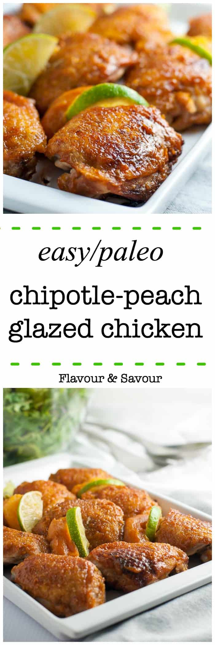 This recipe for Chipotle Peach Glazed Chicken is easy and needs only 4 ingredients. It makes crispy chicken with a glaze that's sweet with a little heat. Sweet succulent peaches, smoky chipotle and a hint of tangy lime combine to make a glaze that smothers the crispy skin of these juicy chicken thighs. And it's paleo too! |www.flavourandsavour.com