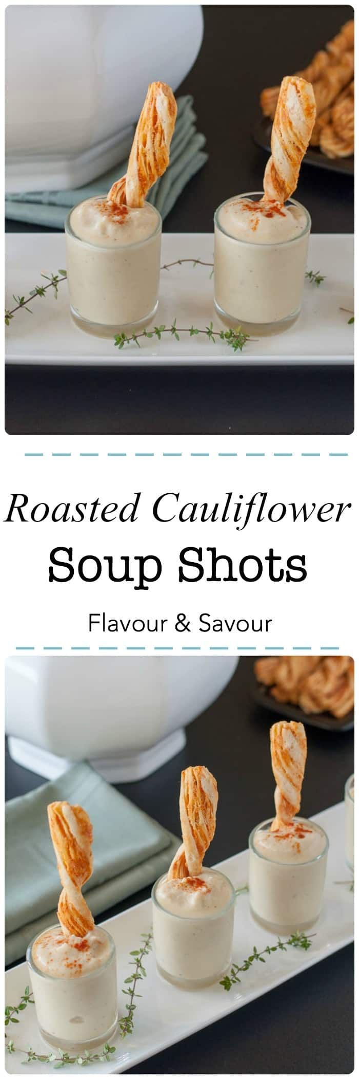 Roasted Cauliflower Soup Shots. A great way to start a meal, with just a taste. Kids love these too. Creamy without the cream. Paleo! Dairy-free and grain-free. |www.flavourandsavour.com