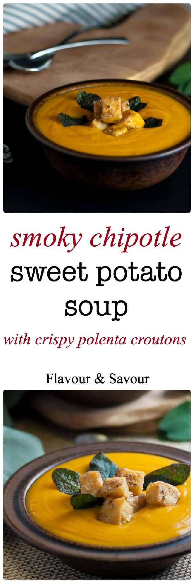 Smoky Chipotle Sweet Potato Soup with crispy polenta croutons and toasted sage leaves. Paleo and vegan.  www.flavourandsavour.com
