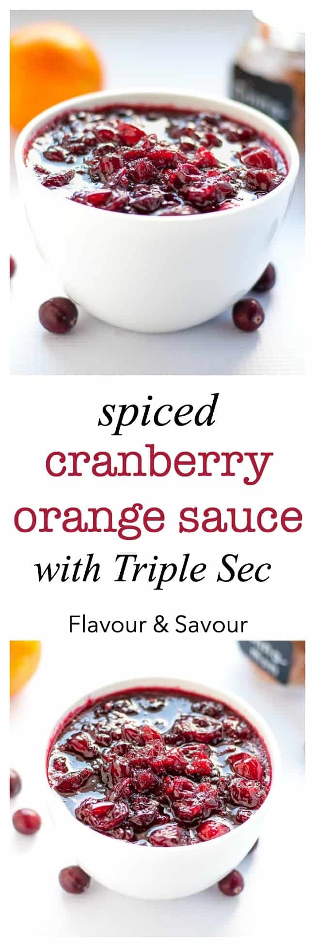 This homemade cranberry sauce is 100 times better than the canned variety! It's lightly flavoured with orange juice, cinnamon and cloves and (optionally) spiked with Triple Sec. Gourmet cranberry sauce for your holiday dinners.  www.flavourandsavour.com