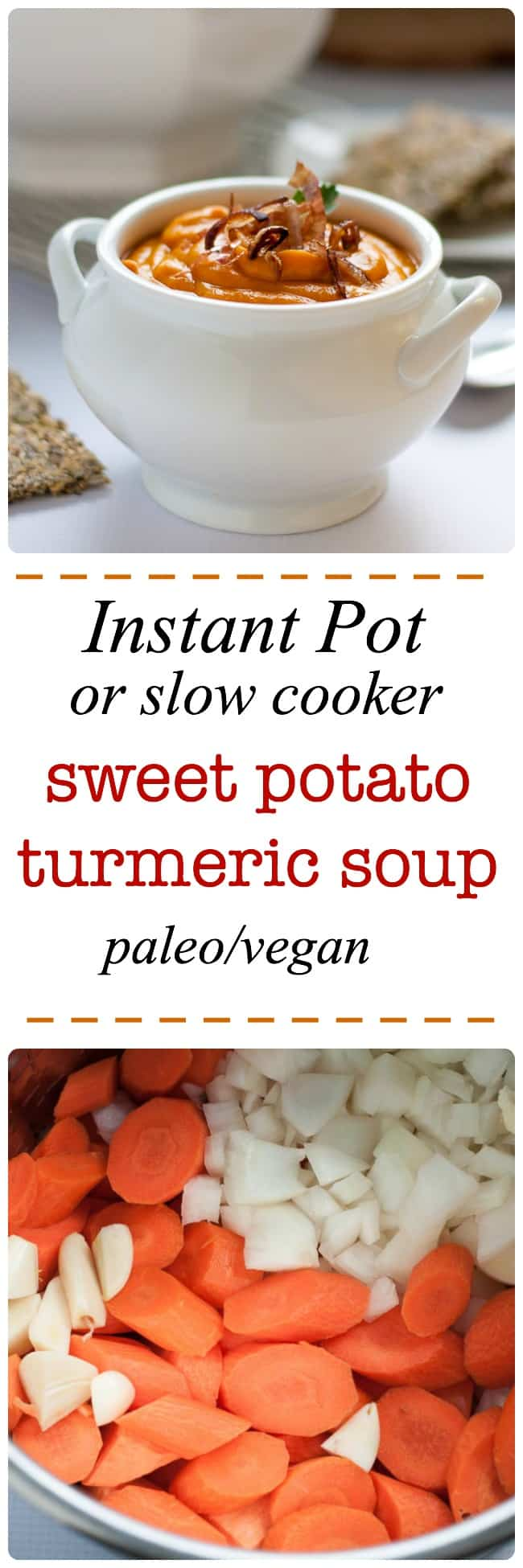 Instant Pot or Slow Cooker Sweet Potato Turmeric Soup (Instant Pot) This vegetarian soup is a little sweet with a bit of a kick! It's vegan and paleo