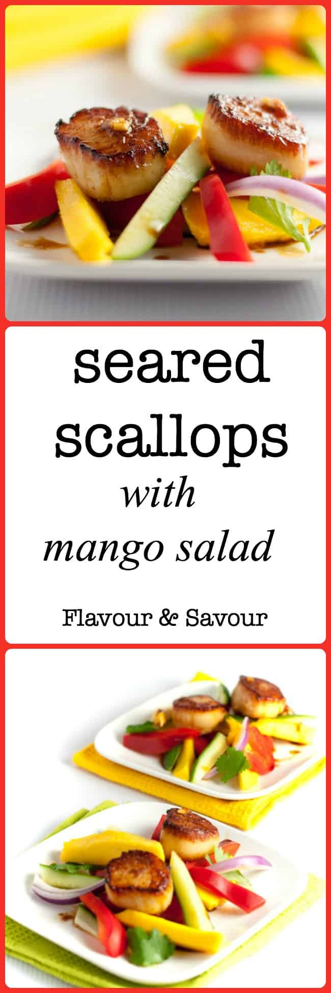 Seared Scallops with Mango Salad - Flavour and Savour