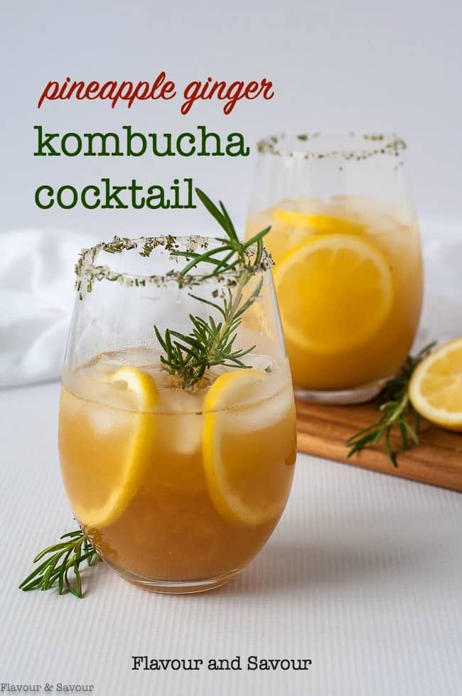 This Pineapple Ginger Kombucha Cocktail is a refreshing non-alcoholic (or alcoholic) drink made with probiotic-rich kombucha. Quick and easy to make with store-bought kombucha. #kombucha #cocktail #mocktail #pineapple #ginger #rosemary #flavourandsavour
