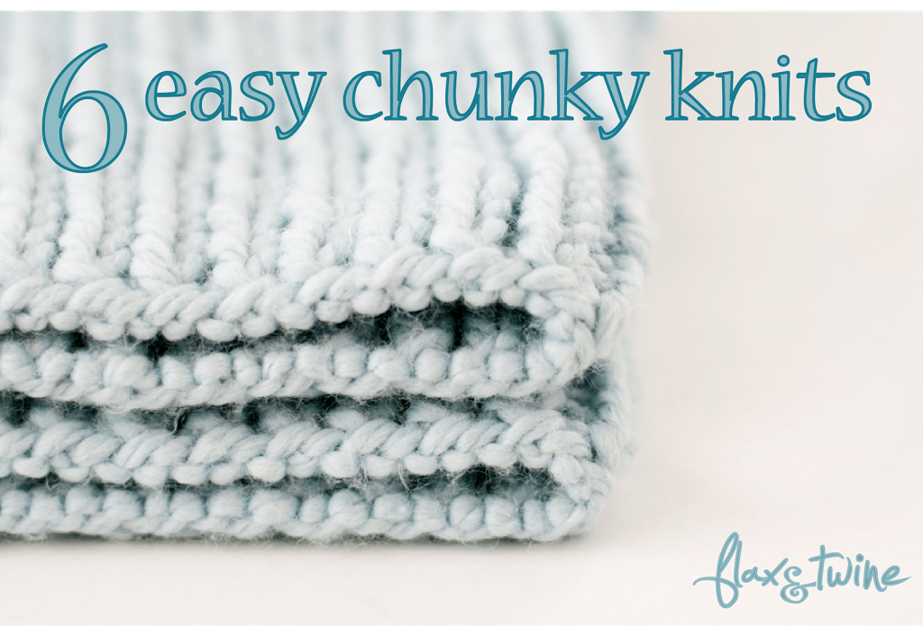Chunky Knitting Patterns : Easy chunky knits flax twine