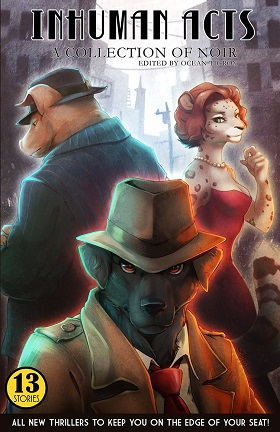 Review Inhuman Acts A Collection Of Noir Edited By Ocean Tigrox Flayrah